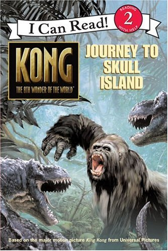 Kong: The 8th Wonder of the World- Journey to Skull Island (I Can Read, Book 2)