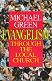 Evangelism Through - Local Church, Ken Green, 0340561262
