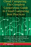 Cloud Computing - the Complete Cornerstone Guide to Cloud Computing Best Practices, Ivanka Menken, 1921573007
