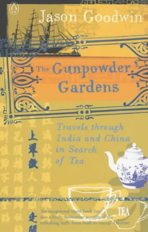 s: Travels Through India and China in Search of Tea (China Gunpowder Tea)