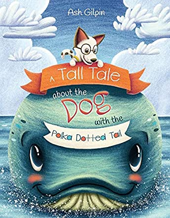 A Tall Tale About The Dog With The Polka Dotted Tail