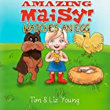 Amazing Maisy! Hatches an Egg