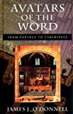 Avatars of the Word, James J. O'Donnell, 0674055454