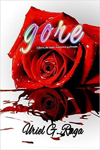 Gore: de sexo, romance y pasión (Spanish Edition) (Spanish)