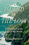 Front cover for the book Island of the Lost: Shipwrecked at the Edge of the World by Joan Druett