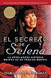 El secreto de Selena (Selena's Secret): La reveladora historia detrás su trágica muerte (Atria Espanol) (Spanish Edition)