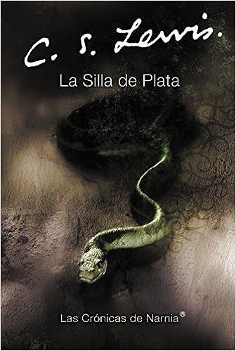 La Silla de Plata (Cronicas de Narnia) (Spanish Edition ...