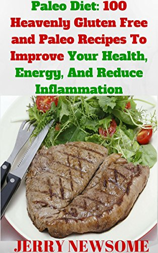 Paleo diet over 100 heavenly gluten free and paleo recipes to paleo diet over 100 heavenly gluten free and paleo recipes to improve your health forumfinder Choice Image