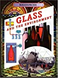 Glass and the Environment, Susan Cackett, 1932799370