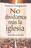 No dividamos mas la Iglesia (Spanish Edition)