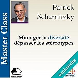 Manager la diversité, dépasser les stéréotypes (Master Class) Hörbuch