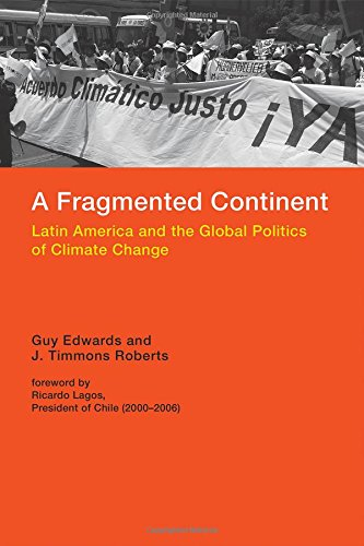 A Fragmented Continent: Latin America and the Global Politics of Climate Change (Politics, Science, and the Environment) pdf