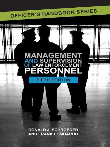 Management and Supervision of Law Enforcement Personnel by Frank Lombardo, Donald Schroeder (2013) Paperback