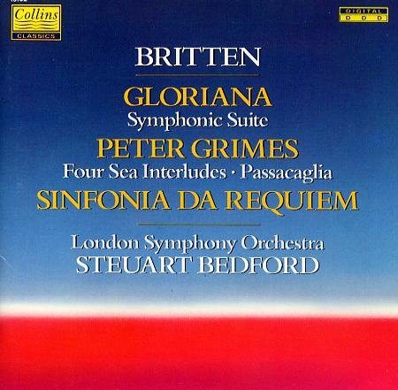 Benjamin Britten: Gloriana Symphonic Suite, Op. 52a / Four Sea Interludes & Passacaglia from Peter Grimes, Op. 33 / Sinfonia da Requiem, Op. 20 - London Symphony Orchestra / Steuart Bedford (Benjamin Britten Four Sea Interludes From Peter Grimes)