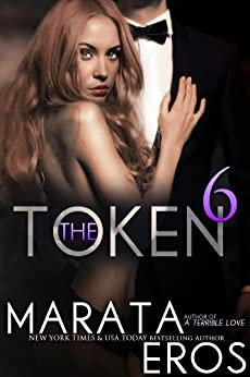 The Token (#6): Alpha Billionaire Dark Romance by [Eros, Marata]
