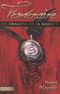 Téméraire, Tome 1 : Les dragons de sa majesté par Novik