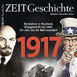 1917: Revolution in Russland, Kriegseintritt der USA - Ein Jahr, das die Welt verändert (ZEIT Geschichte)
