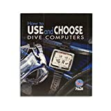 How to USE and CHOOSE DIVE COMPUTERS (2009, Paperback)