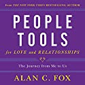People Tools for Love and Relationships: The Journey from Me to Us Audiobook by Alan Fox Narrated by Alan C. Fox