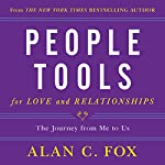 People Tools for Love and Relationships: The Journey from Me to Us | Alan Fox