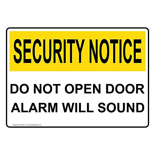 metal Signs OSHA Security Notice Do Not Open Door Alarm Will Sound Sign, 12 X 18 in. with English Text, White ()