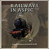 Railways In Aspic