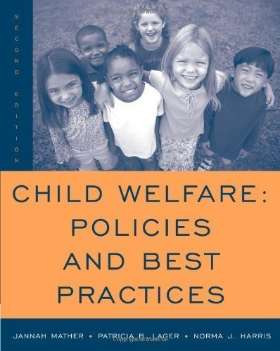 Child Welfare: Policies and Best Practices 2nd (second) Edition by Mather, Jannah, Lager, Patricia B., Harris, Norma J. (2006)