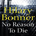 No Reason to Die Audiobook by Hilary Bonner Narrated by Richard Derrington