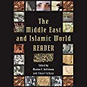 The Middle East and Islamic World Reader: An Historical Reader for the 21st Century Audiobook by Marvin E. Gettleman - editor, Stuart Schaar - editor Narrated by Mark Ashby
