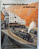 img - for Appalachian Coal Mines and Railroads book / textbook / text book