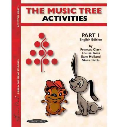 ([(The Music Tree Activities, Part 1 * * )] [Author: Frances Clark] [Nov-2002])