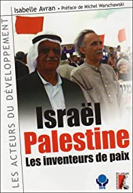 Israël-palestine : Les inventeurs de la paix par Isabelle Avran