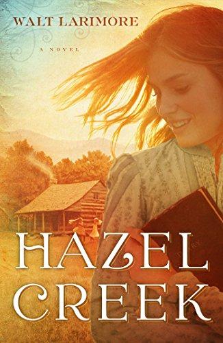 Hazel Creek: A Novel