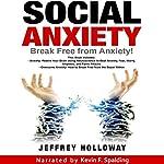 Social Anxiety: Break Free from Anxiety! | Jeffrey Holloway