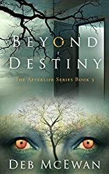 Beyond Destiny (The Afterlife Series Book 3)