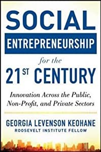Social Entrepreneurship for the 21st Century: Innovation Across the Nonprofit, Private, and Public Sectors from McGraw-Hill Education