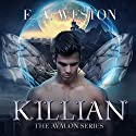 Killian: The Avalon Series, Book 1 Audiobook by E.A. Weston Narrated by Melanie A. Mason, Robert A. Cusac