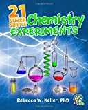 21 Super Simple Chemistry Experiments, Rebecca W. Keller, 1936114275