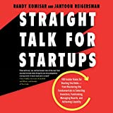 #5: Straight Talk for Startups: 100 Insider Rules for Beating the Odds - From Mastering the Fundamentals to Selecting Investors, Fundraising, Managing Boards, and Achieving Liquidity