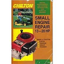 Chilton's Small Engine Repair 13 Hp to 20 Hp