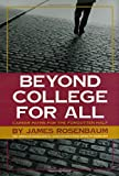 Beyond College For All: Career Paths for the Forgotten Half (American Sociological Association's Rose Series in Sociology)
