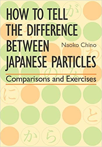 Book How to Tell the Difference between Japanese Particles: Comparisons and Exercises