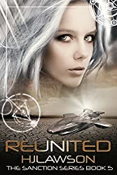 Reunited: A Young Adult Dystopian Science Fiction Series (The Sanction Series Book 5)
