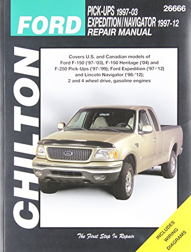Chilton Total Car Care Ford F-150 ('97-'03), F-150 Heritage ('04), F-250 ('97-'99), Expedition ('97-'12) & Lincoln Navigator ('98-'12) Repair Manual (Chilton's Total Car Care Repair Manual)