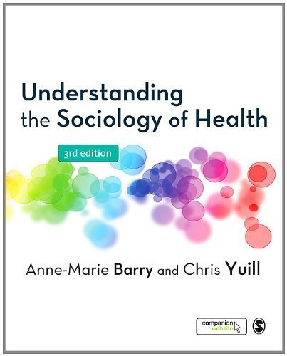 Understanding the Sociology of Health by Barry, Anne-Marie, Yuill, Chris. (SAGE Publications Ltd,2012) [Paperback] Third (3rd) Edition