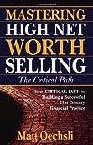 Mastering High Net Worth Selling, Matt Oechsli, 0965676552