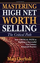 Mastering High Net Worth Selling: The Critical Path