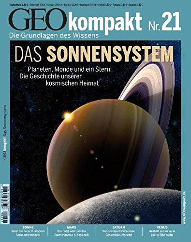 GEO Kompakt 21/09: Das Sonnensystem. Planeten, Monde und ein Stern: Die Geschichte unserer kosmischen Heimat