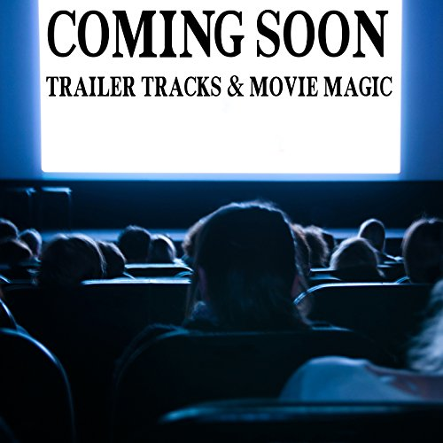 Coming Soon  Trailer Tracks   Movie Magic