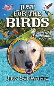 Just For The Birds (Hetta Coffey Series Book 10)